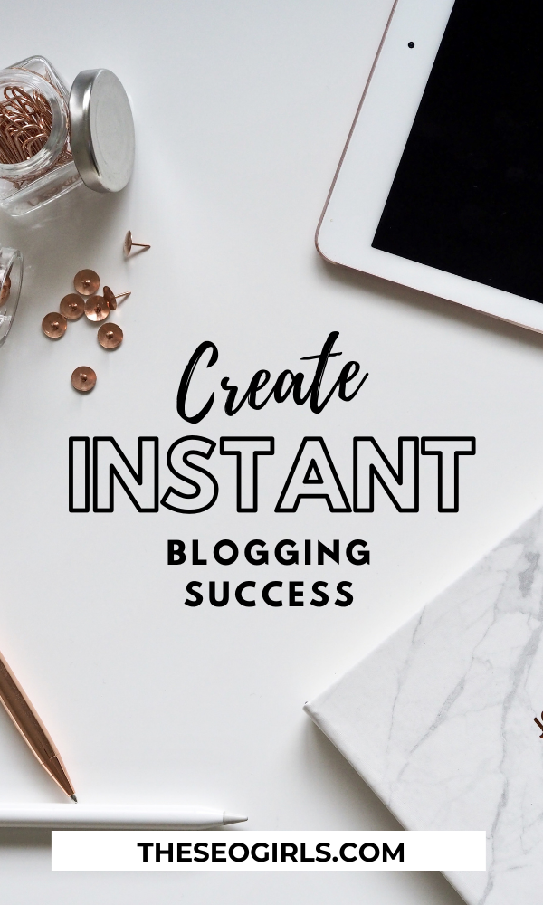 How to create instant blogging success from the beginning