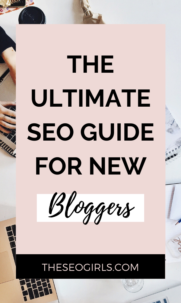 The Beginners Guide To SEO For Bloggers